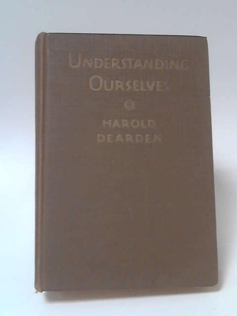 Understanding Ourselves: The Fine Art of Happiness by Harold Dearden