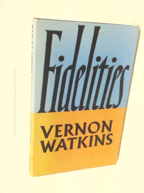 Fidelities by Watkins, Vernon