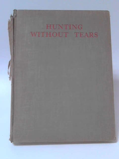 Hunting Without Tears by Lionel Dawson