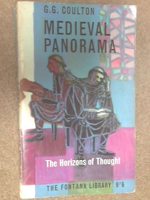 Medieval Panorama Vol. II The Horizons of Thought by Coulton, G. G.