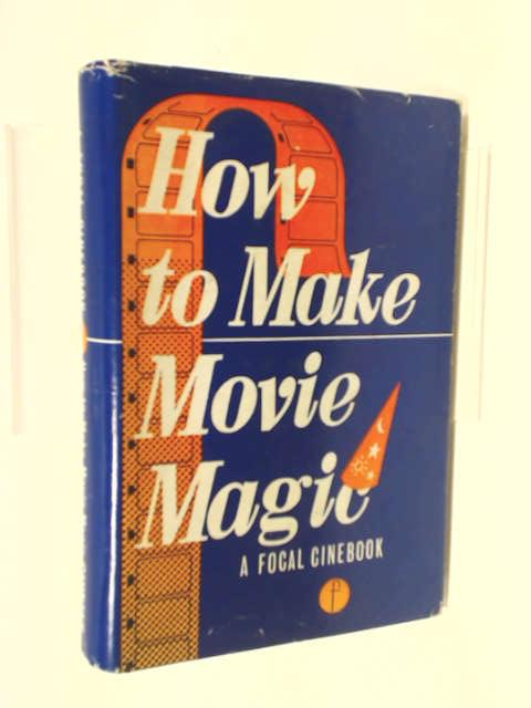 How to Make Movie Magic by Caunter, Julien