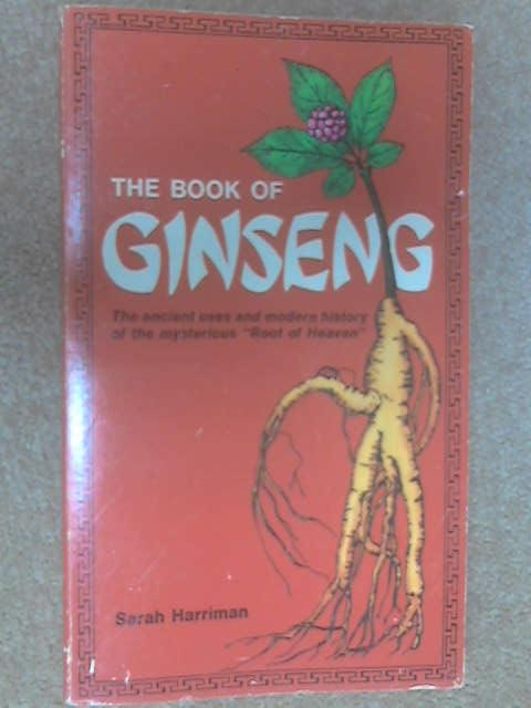 The Book of Ginseng by Harriman, Sarah