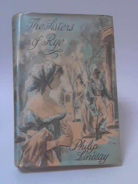 The Sisters of Rye by Philip Lindsay
