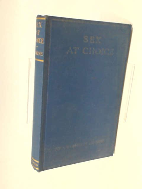 Sex at Choice : The Method of the Pre-Determination of Sex by Erskine, M
