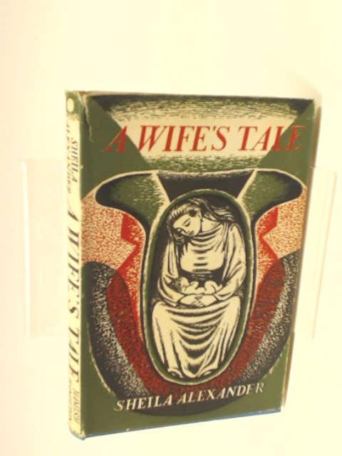 A Wife's Tale by Sheila Alexander