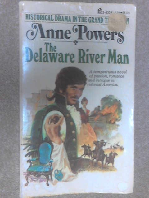 The Delaware River Man by Powers, Anne