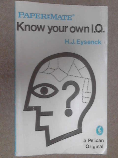 Know Your Own I.Q. (Pelican books) by Eysenck, H. J.