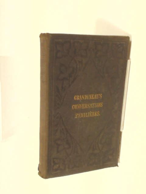 Conversations Familieres by Grandineau, F