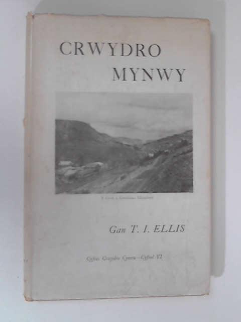 Crwydro Mynwy by T. I. Ellis