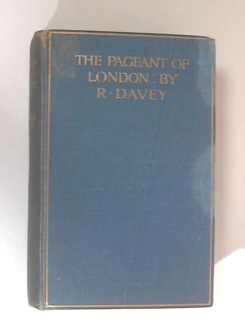 The Pageant of London, Volume 1 by Richard Davey