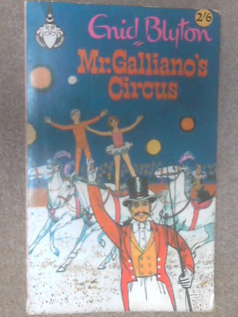 Mr. Galliano's Circus (Merlin books) by Enid Blyton