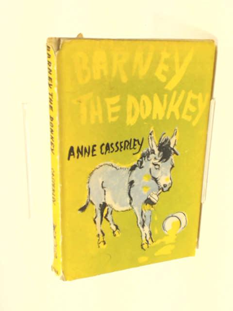 Barney The Donkey by Anne Casserley