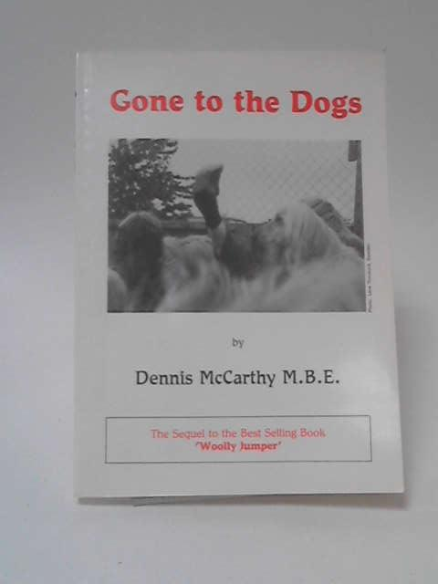 Gone to the Dogs by Dennis McCarthy