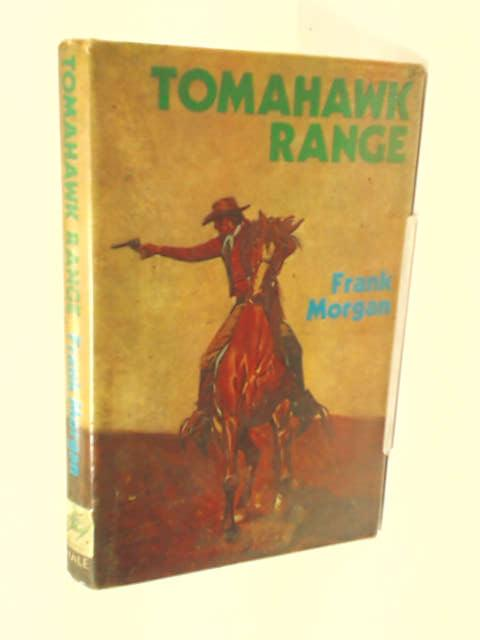 Tomahawk Range by Morgan, Frank