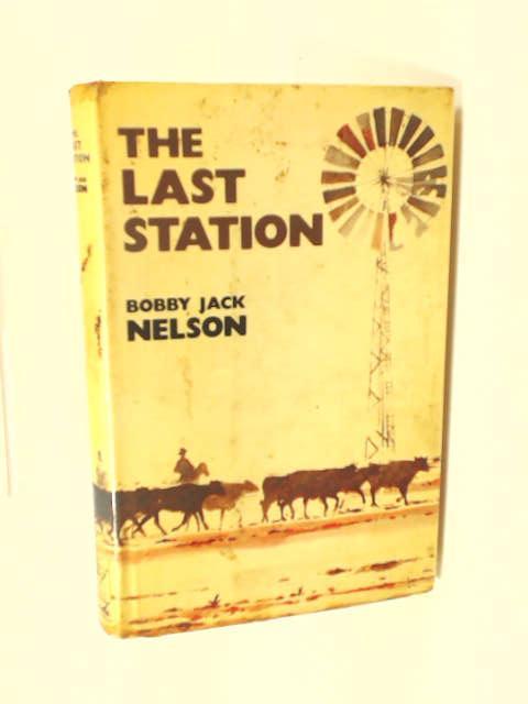 Last Station by Nelson, Bobby Jack