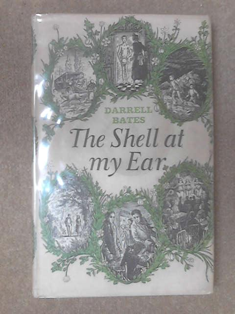 The shell at my ear by Darrell Bates