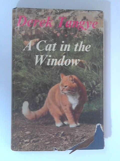 A Cat in the Window by Tangye, Derek