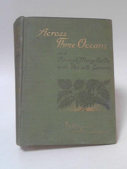 Across Three Oceans and Through Many Lands by Fred Reynolds