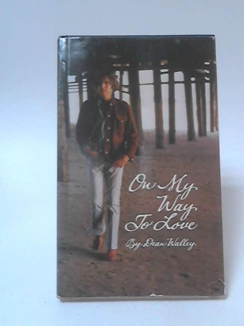 On my Way to Love by Dean Walley
