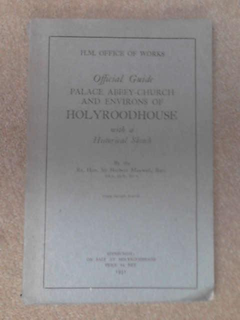 Official Guide Palace Abbey-Church and Environs of Holyroodhouse by Herbert Maxwell