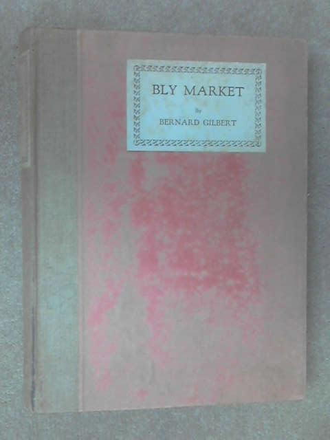 Bly market : moving pictures of a market-day by Bernard Gilber,