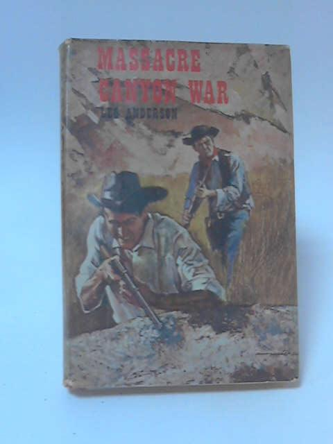 Massacre Canyon War by Lee Anderson