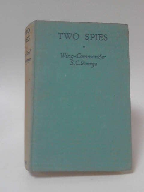Two Spies by S. C. George