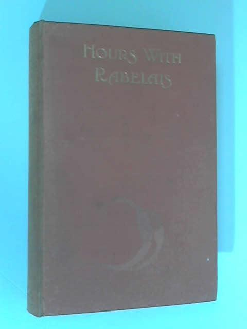 Hours with Rabelais by Edited By F. G. Stokes