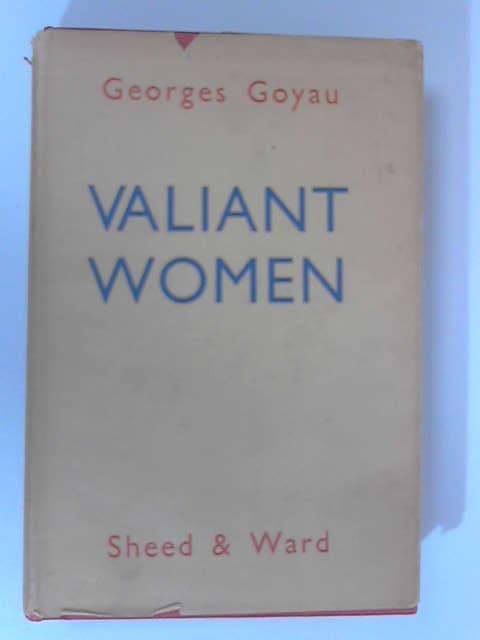 Valiant Women by Georges Goyau
