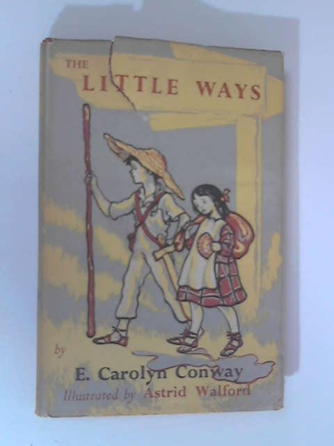 The Little Ways by E. Carolyn Conway