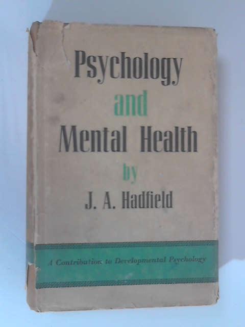 Psychology & Mental Health by J. A. Hadfield