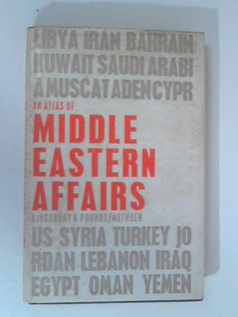 An Atlas of Middle Eastern Affairs by Kingsbury & Pounds