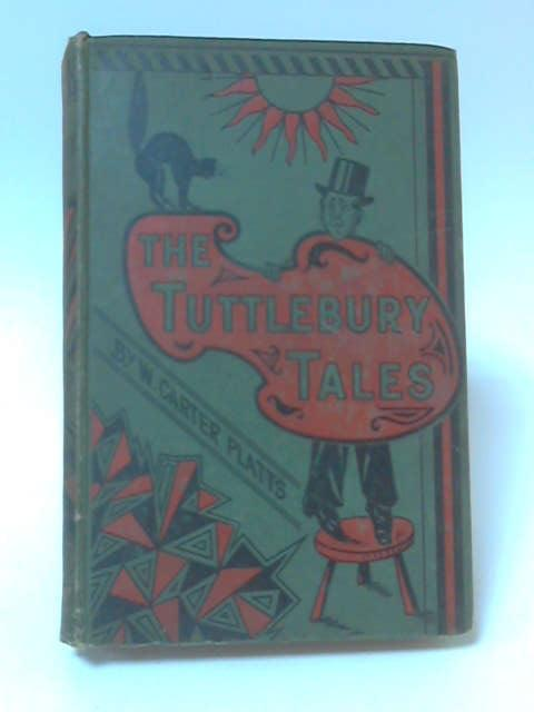 The Tuttlebury Tales By W. Carter Platts