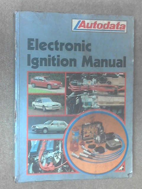 Electronic Ignition Service Manual Domestic Cars Light Trucks and  Vans 1972-87 by Anon