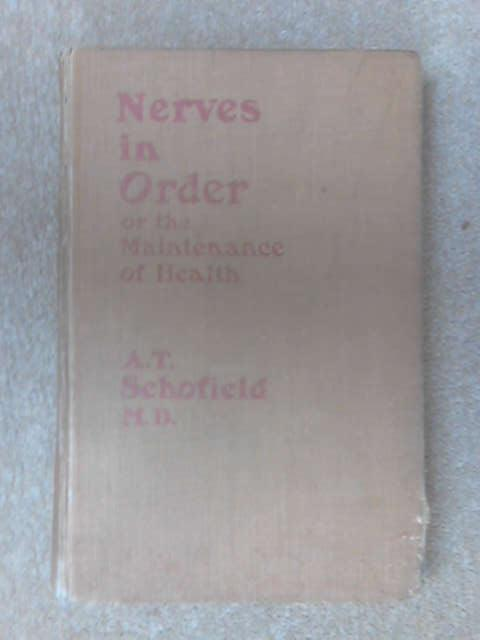 Nerves in order or the maintenance of health by A. T Schofield