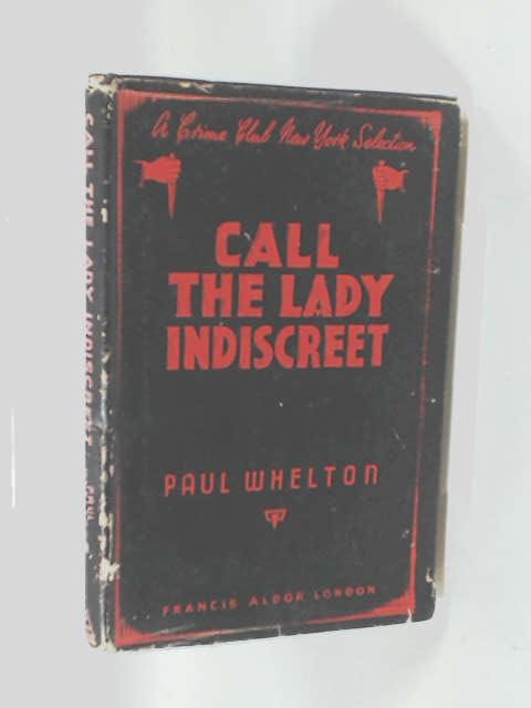 Call The Lady Indiscreet by Whelton. P