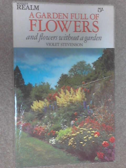 A Garden Full of Flowers by Stevenson, Violet