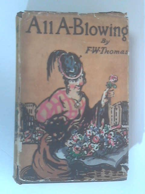 All A-Blowing by Thomas, F. W.
