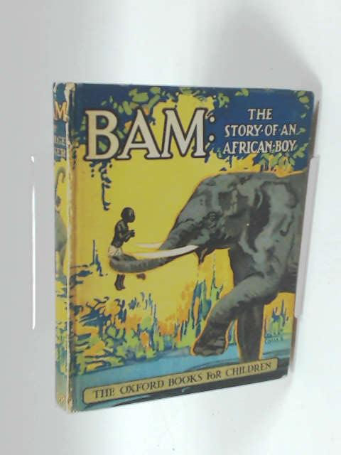 Bam - The story of an african boy by George Seaver