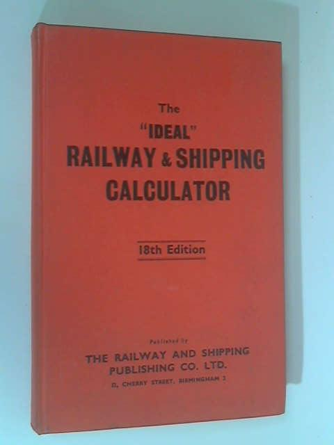 The 'Ideal' Railway & Shipping Calculator by Various