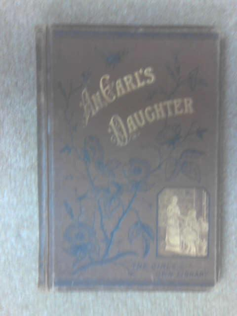 An Earl's Daughter. A Story for the Young by M M Pollard