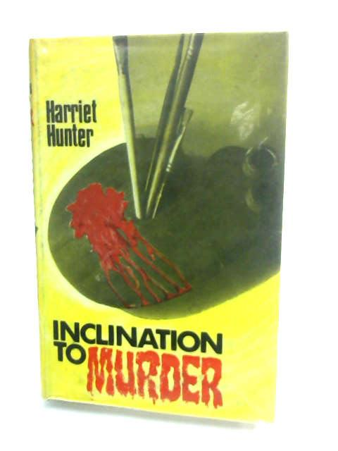 Inclination to Murder by Hunter, Harriet