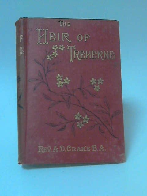 The Heir Of Treherne by A. D. Crake