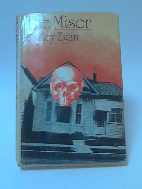 The Miser by Lesley Egan