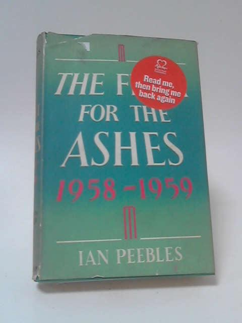 The Fight for the Ashes,1958-1959 by Ian Peebles