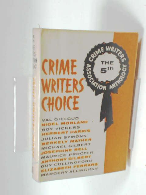 Crime writers' Choice - The Fifth Anthology of the Crime writers' Association by Roy Vickers