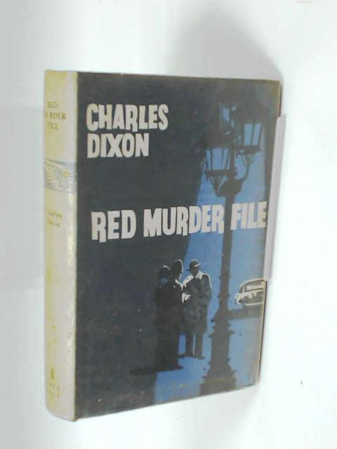 Red Murder File by Dixon, Charles