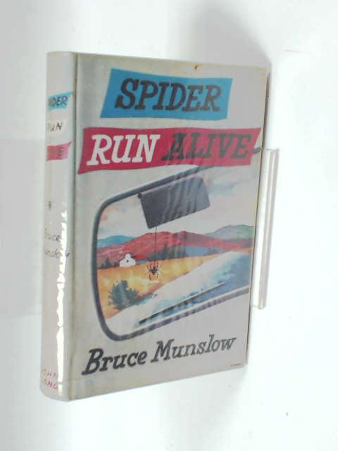Spider Run Alive by Munslow, Bruce