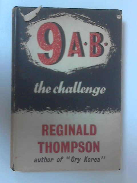 9 A.B: The challenge by Thompson, Reginald William