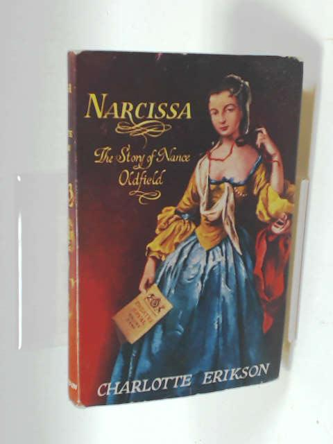 Narcissa:The Story of Nance Oldfield by Erikson, C
